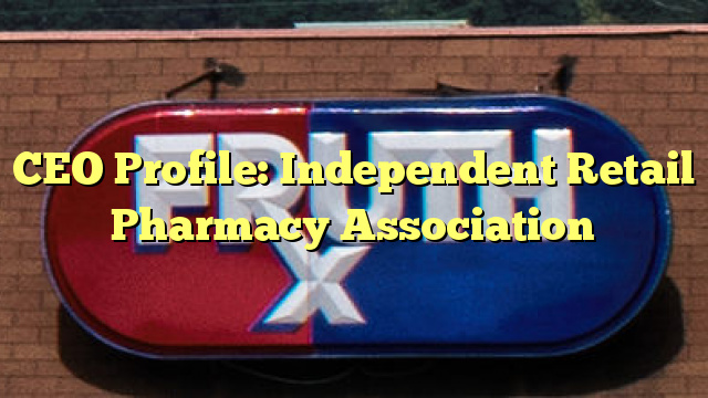 CEO Profile: Independent Retail Pharmacy Association